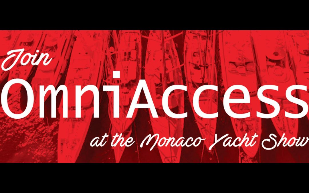 Join OmniAccess at the Monaco Yacht Show