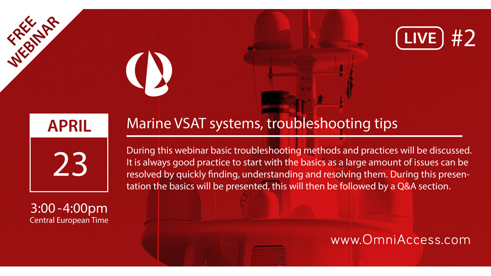 "Join us April 23rd for our 2nd FREE 1hr webinar on ""Marine VSAT systems & troubleshooting tips"""