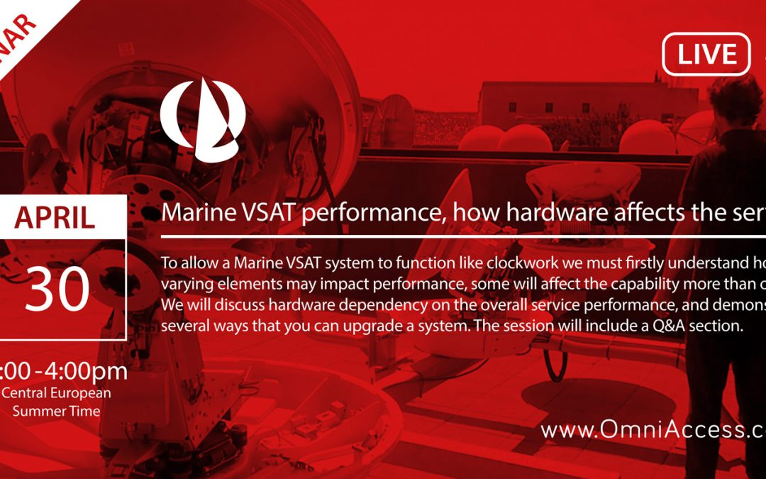 "JOIN US APRIL 30TH FOR OUR 3RD FREE 1HR WEBINAR ON ""MARINE VSAT PERFORMANCE, HOW HARDWARE AFFECTS THE SERVICE"""