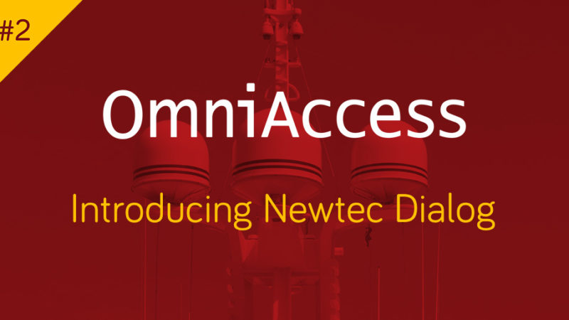 OmniAccess – Introducing Newtec Dialog