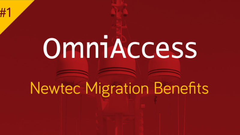OmniAccess – Newtec Migration Benefits